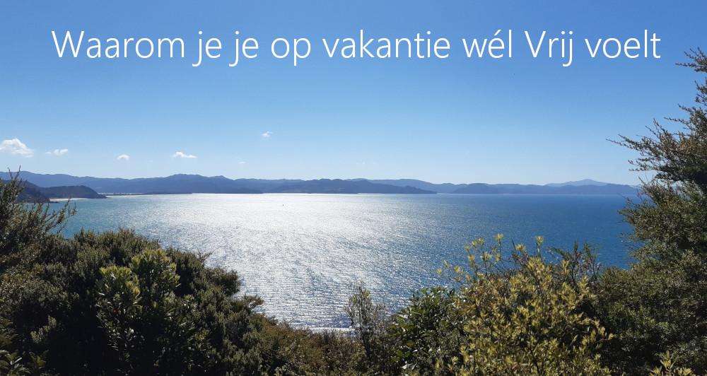 Blog: Waarom je je op vakantie wel vrij voelt
