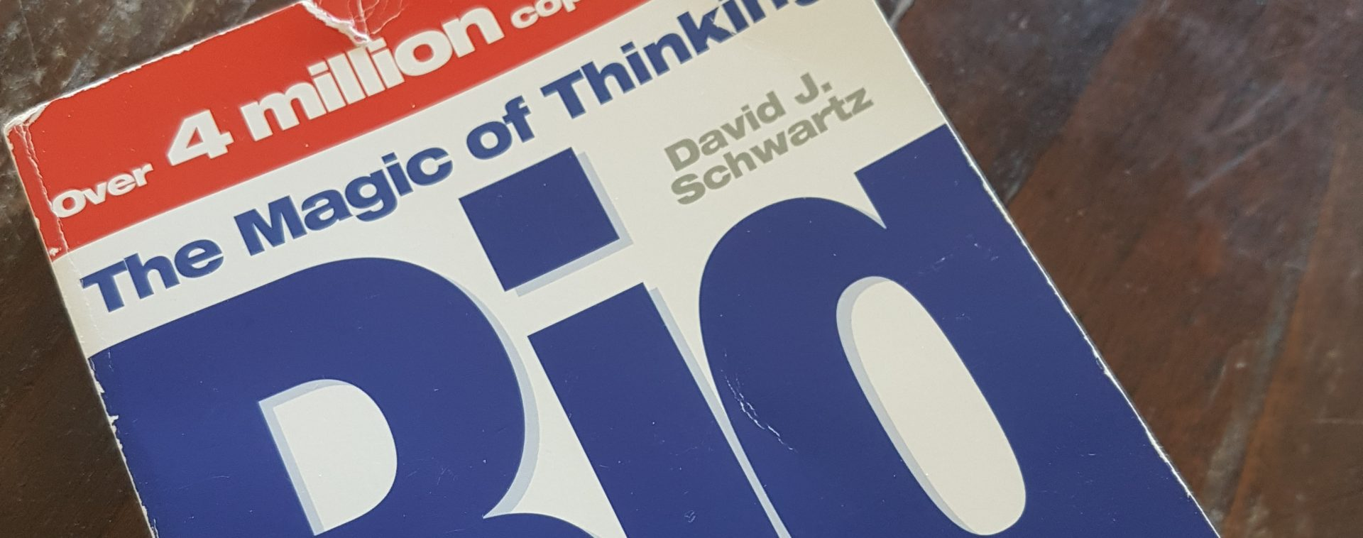 Lees het boek The Magic of Thinking Big van David J Schwarz