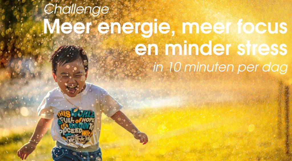 krijg meer energei, meer foucs en minder stress in 10 minuten per dag